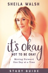 It's Okay Not to Be Okay Study Guide: Moving Forward One Day at a Time