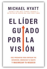 El lider guiado por la vision (The Vision Driven Leader)