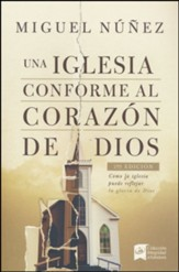 Una iglesia conforme al corazón de Dios, 2da edición   (A Church After God's Own Heart, 2nd Edition)