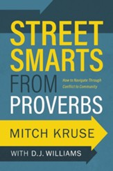 Street Smarts from Proverbs: How to Navigate Through Conflict to Community - eBook