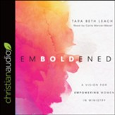 Emboldened: A Vision for Empowering Women in Ministry - unabridged audiobook on CD