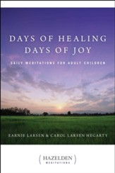 Days of Healing Days of Joy: Daily Meditations for Adult Children - eBook