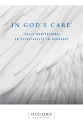 In God's Care: Daily Meditations on Spirituality in Recovery - eBook