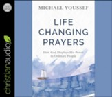Life-Changing Prayers: How God Displays His Power to Ordinary People - unabridged audiobook on CD