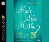 Made Like Martha: Good News for the Woman Who Gets Things Done - unabridged audiobook on CD