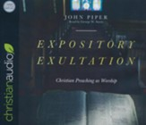 Expository Exultation: Christian Preaching as Worship - unabridged audiobook on CD