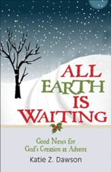 All Earth Is Waiting [Large Print]: Good News for God's Creation at Advent - eBook