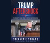 Trump Aftershock: The President's Seismic Impact on Faith and Culture in America - unabridged audiobook on CD