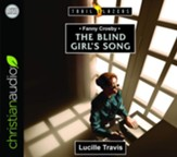 Fanny Crosby: The Blind Girl's Song - unabridged audiobook on CD