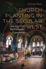 Church Planting in the Secular West: Learning from the European Experience - eBook
