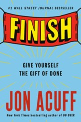 Finish: Stop Making Perfect the Enemy of Done - eBook