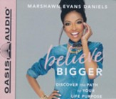 Believe Bigger: Discover the Path to Your Success - unabridged audiobook on CD