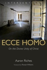 Ecce Homo: On the Divine Unity of Christ - eBook
