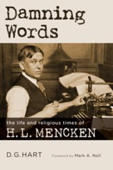 Damning Words: The Life and Religious Times of H. L. Mencken - eBook