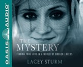 The Mystery: Finding True Love in a World of Broken Lovers - unabridged audiobook on CD