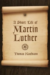 A Short Life of Martin Luther - eBook