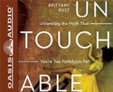 Untouchable: Unraveling the Myth that You're Too Faithful to Fall - unabridged audiobook on CD