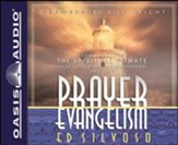 Prayer Evangelism: How to Change the Spiritual Climate Over Your Home, Neighborhood and City - unabridged audiobook on CD