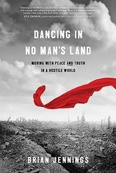 Dancing in No Man's Land: Moving with Peace and Truth in a Hostile World - unabridged audiobook on MP3-CD