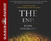The End: Everything You'll Want to Know About the Apocalypse - unabridged audiobook on CD