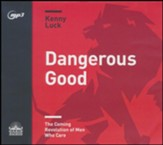 Dangerous Good: The Coming Revolution of Men Who Care - unabridged audiobook on MP3-CD