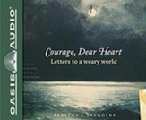 Courage, Dear Heart: Letters to a Weary World - unabridged audiobook on CD