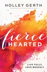 Fiercehearted: Live Fully, Love Bravely - eBook