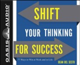 Shift Your Thinking For Success: 77 Ways to Win at Work and in Life - unabridged audiobook on CD