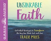 Unsinkable Faith: God-Filled Strategies to Transform the Way You Think, Feel, and Live - unabridged audiobook on CD