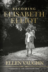 Becoming Elisabeth Elliot, Hardcover