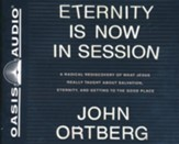 Eternity is Now in Session, Unabridged Audiobook on CD