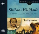 Shadow of His Hand: A Story Based on Holocaust Survivor Anita Dittman - unabridged audiobook on MP3-CD