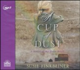 A Cup of Dust: A Novel of the Dust Bowl - unabridged audiobook on MP3-CD