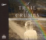 A Trail of Crumbs: A Novel of the Great Depression - unabridged audiobook on MP3-CD