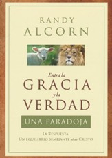 Entre la Gracia y la Verdad: Una Paradoja  (The Grace and Truth Paradox)