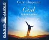 God Speaks Your Love Language: How to Express and Experience God's Love - unabridged audiobook on MP3-CD
