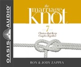 The Marriage Knot: 7 Choices that Keep Couples Together - unabridged audiobook on CD