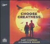 Choose Greatness: 11 Wise Decisions that Brave Young Men Make - unabridged audiobook on MP3-CD