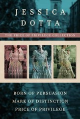 The Price of Privilege Collection: Born of Persuasion / Mark of Distinction / Price of Privilege - eBook
