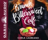 Brunch at Bittersweet Cafe, Unabridged Audiobook on CD