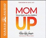 Mom Up: Thriving With Grace in the Chaos of Motherhood, Unabridged Audiobook on CD