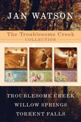 The Troublesome Creek Collection: Troublesome Creek / Willow Springs / Torrent Falls - eBook