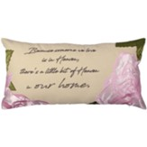 Because Someone We Love is in Heaven Pillow
