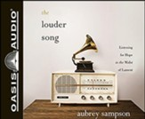 The Louder Song: Listening for Hope in the Midst of Lament, Unabridged Audiobook on CD