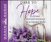 Dare to Hope: Living Intentionally in an Unstable World, Unabridged Audiobook on CD