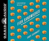 Fish Sandwiches: The Delight of Receiving God's Promises, Unabridged Audiobook on CD