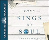 Then Sings My Soul, Unabridged Audiobook on CD