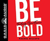 Be Bold: Finding Your Fierce, Unabridged Audiobook on CD