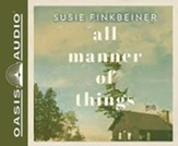 All Manner of Things, Unabridged Audiobook on CD