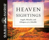 Heaven Sightings: Angels, Miracles, and Glimpses of the Afterlife, Unabridged Audiobook on CD